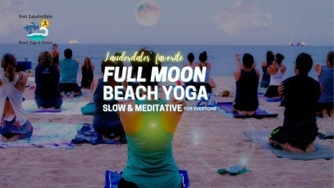 Full Moon Beach Yoga Ft Lauderdale @ Lisa Pumper- Ft. Lauderdale Beach Yoga & Fitmess