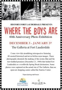 """History Fort Lauderdale Presents """"Where the Boys Are,"""" A 60th Anniversary Film Photo Exhibition, at The Galleria at Fort Lauderdale @ The Galleria at Fort Lauderdale 